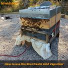How to use the Kiwi Oxalic Acid Vaporizer