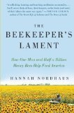 The Beekeeper's Lament: How One Man and Half a Billion Honey Bees Help Feed America - by Hannah Nordhaus