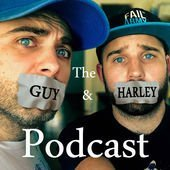 Guy and Harley Podcast